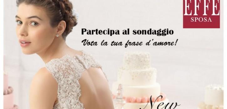 Sondaggio Effe Sposa – La tua frase d'amore